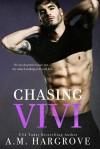 Chasing Vivi - A.M. Hargrove