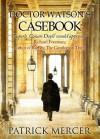 Doctor Watson's Casebook - Patrick Mercer