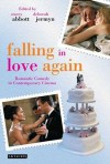 Falling in Love Again: Romantic Comedy in Contemporary Cinema - Deborah Jermyn, Stacey Abbott