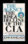 The Agency: Rise and Decline of the C.I.A.from Wild Bill Donovan to William Casey - John Ranelagh
