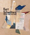Kurt Schwitters: Color and Collage - Isabel Schulz, Josef Helfenstein, Leah Dickerman, Gwendolen Webster