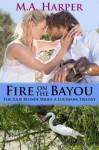 Fire on the Bayou (Jolie Blonde #2) - M.A. Harper