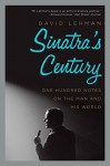 Sinatra's Century: One Hundred Notes on the Man and His World - David Lehman