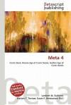 Meta 4 - Lambert M. Surhone, Mariam T. Tennoe, Susan F. Henssonow