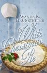 White Christmas Pie - Wanda E. Brunstetter