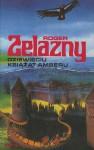 Dziewięciu książąt Amberu (Amber Chronicles, #1) - Roger Zelazny, Blanka Kuczborska