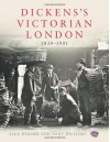 Dickens's Victorian London: 1839-1901 - Alex Werner, Tony Williams
