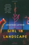 Girl in Landscape: A Novel - Jonathan Lethem