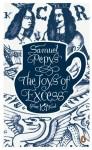 The Joys of Excess - Samuel Pepys