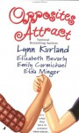 Opposites Attract - Lynn Kurland, Elda Minger, Elizabeth Bevarly, Emily Carmichael