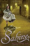 The Revolution of Sabine - Beth Levine Ain
