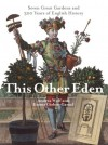 This Other Eden: Seven Great Gardens and Three Hundred Years of English History - Andrea Wulf