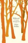 Wildwood: A Journey through Trees - Roger Deakin