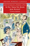 So You Think You Know Jane Austen?: A Literary Quizbook - John Sutherland, Deidre Le Faye