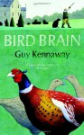 Bird Brain - Guy Kennaway