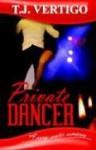 Private Dancer - T.J. Vertigo