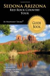 Sedona Arizona Red Rock Country Tour Guide Book: Your personal tour guide for Sedona travel adventure! - Waypoint Tours