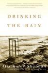 Drinking the Rain: A Memoir - Alix Kates Shulman