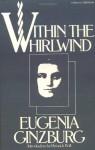 Within the Whirlwind - Evgenia Ginzburg, Ian Boland, Evgenia Ginzburg