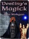 Destiny's Magick - Rae Morgan
