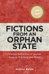 Fictions from an Orphan State (Studies in German Literature Linguistics and Culture) - Andrew Barker