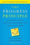 The Progress Principle: Using Small Wins to Ignite Joy, Engagement, and Creativity at Work - Teresa Amabile, Steven Kramer, Sharon Williams