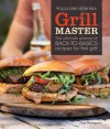Grill Master (Williams-Sonoma): The Ultimate Arsenal of Back-to-Basics Recipes for the Grill - Fred Thompson, Ray Kachatorian