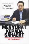 Menyurat Kepada Sahabat: Warkah-warkah Peribadi 1975-2002 - Anwar Ridhwan