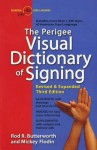 The Perigee Visual Dictionary of Signing - Rod R. Butterworth, Mickey Flodin
