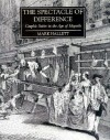 The Spectacle of Difference: Graphic Satire in the Age of Hogarth - Mark Hallett