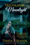 Highland Moonlight (Scottish Historical Romance) - Teresa Reasor