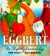 Eggbert, the Slightly Cracked Egg - Tom Ross