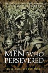 The Men Who Persevered: The Aattv - The Most Highly Decorated Australian Unit of the Viet Name War - Bruce Davies, Gary McKay