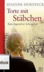Torte mit Stäbchen - eine Jugend in Shanghai - Susanne Hornfeck