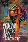 Yellow Fever - Jean Lartéguy, Xan Fielding