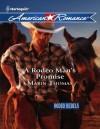 A Rodeo Man's Promise (Mills & Boon American Romance) (Rodeo Rebels - Book 3) - Marin Thomas