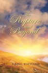 The Rapture and Beyond: Studies in Biblical Eschatology - John C. Whitcomb