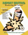 Report Writing: Removing the Stress! - Silvia L. DeRuvo, Fred DeRuvo