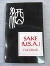 Sake (USA): The complete guide to American sake, sake breweries and homebrewed sake - Fred Eckhardt, Jeff Frane