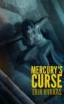 Mercury's Curse (Max and Miranda Book 2) - Erik Hyrkas