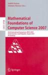 Mathematical Foundations of Computer Science 2007: 32nd International Symposium, Mfcs 2007 Cesky Krumlov, Czech Re Public, August 26-31, 2007, Proceedings - Antonin Kucera, Luděk Kučera