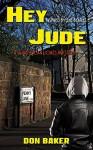 Hey Jude: A Jude Julian Jones Mystery - Don Baker