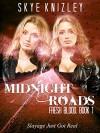 Fresh Blood (Midnight Roads Series Book 1) - Skye Knizley