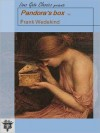 Pandora's box; a tragedy in three acts - Frank Wedekind, Samuel A. Eliot Jr.