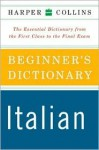 HarperCollins Beginner's Italian Dictionary - Michela Clari