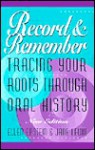 Record and Remember: Tracing Your Roots Through Oral History - Jane Lewit