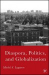 Diaspora, Politics, and Globalization - Michel S. Laguerre