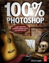 100% Photoshop: Create Stunning Illustrations Without Using Any Photographs - Steve Caplin