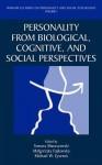 Personality from Biological, Cognitive, and Social Perspective - Tomasz Maruszewski, Malgorzata Fajkowska, Michael W. Eysenck