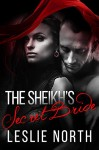 The Sheikh's Secret Bride (The Adjalane Sheikhs Series Book 1) - Leslie North